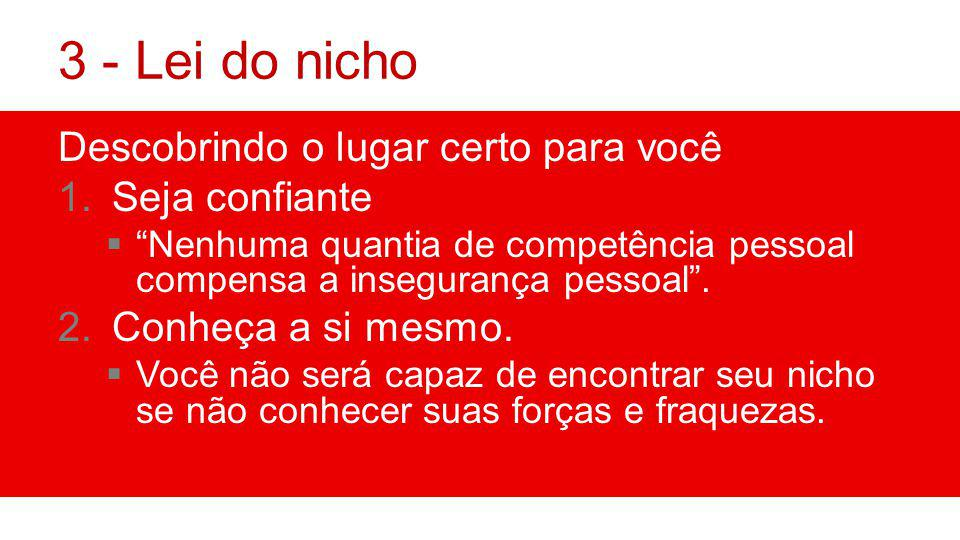 3 - Lei do nicho Descobrindo o lugar certo para você Seja confiante