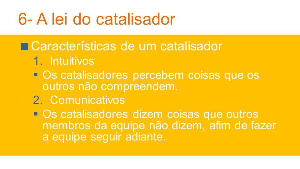 6- A lei do catalisador Características de um catalisador Intuitivos