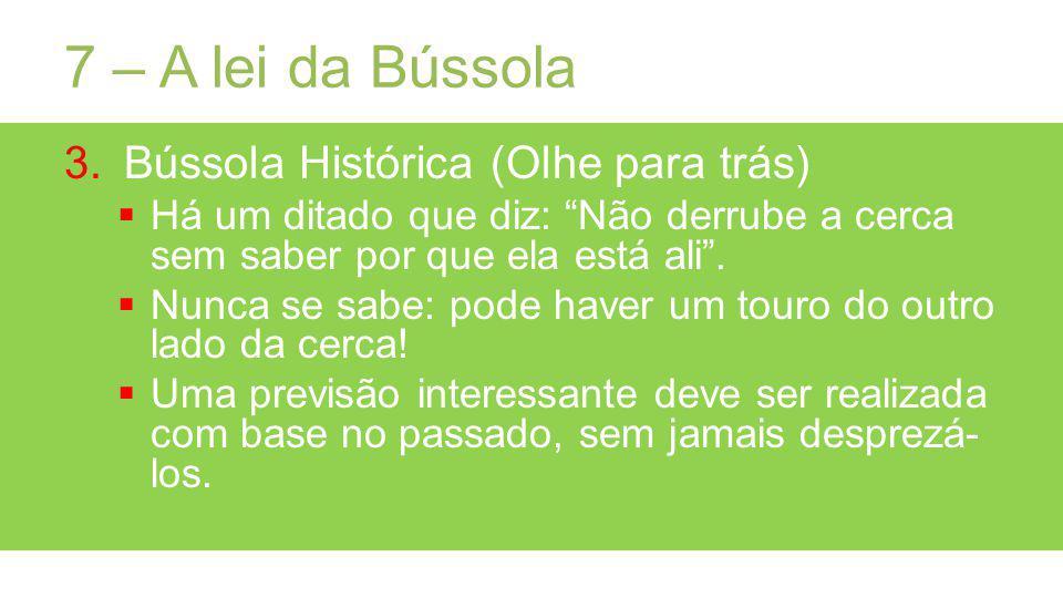 7 – A lei da Bússola Bússola Histórica (Olhe para trás)