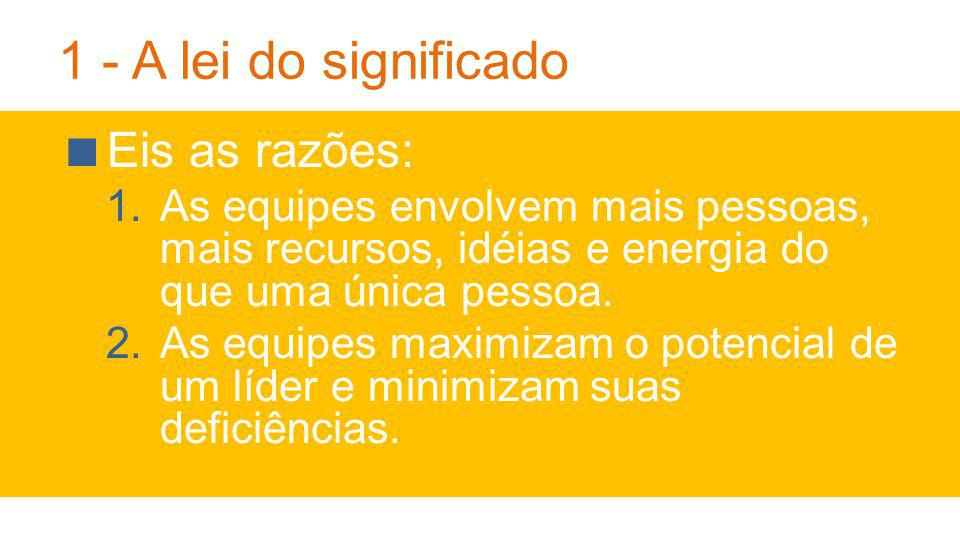 1 - A lei do significado Eis as razões: