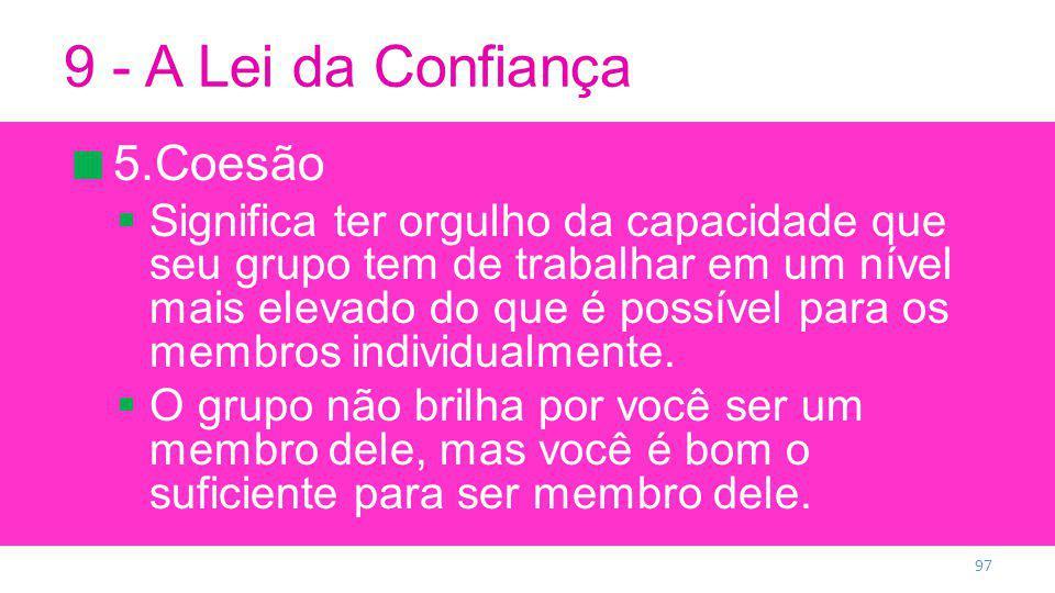 9 - A Lei da Confiança 5.Coesão