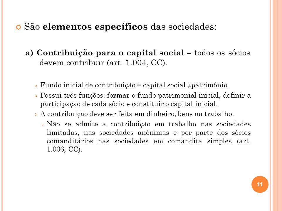 São elementos específicos das sociedades: