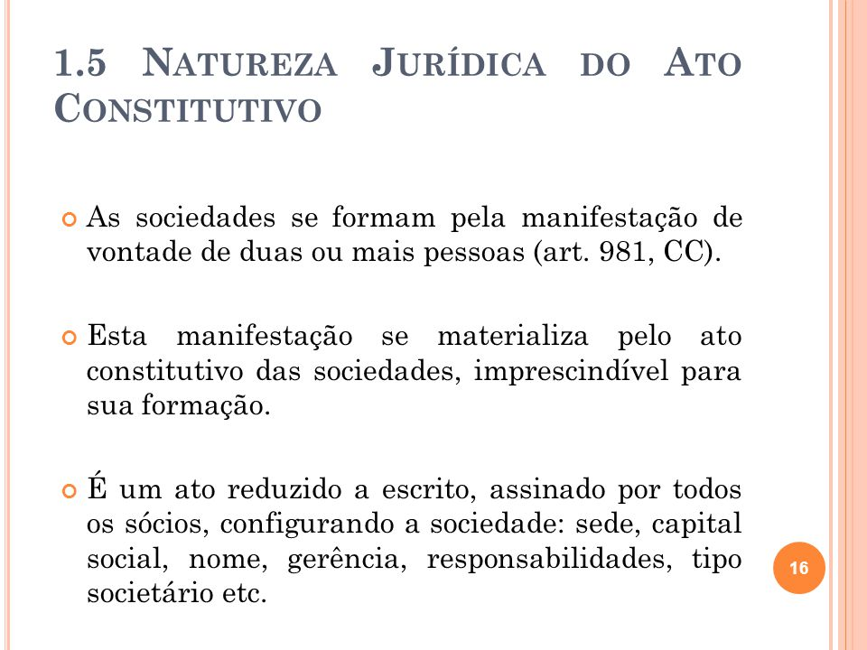 1.5 Natureza Jurídica do Ato Constitutivo