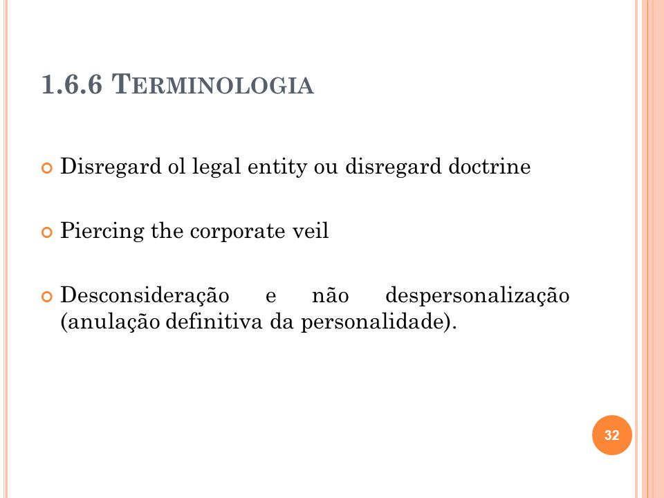 1.6.6 Terminologia Disregard ol legal entity ou disregard doctrine