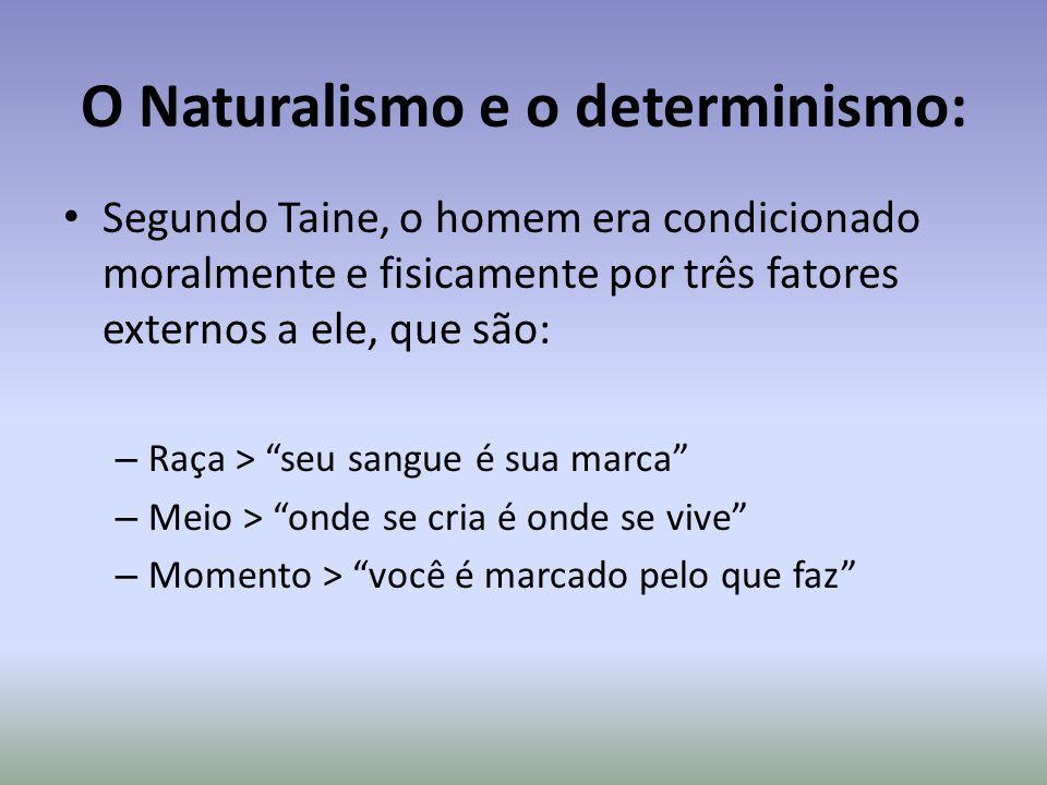 O Naturalismo e o determinismo: