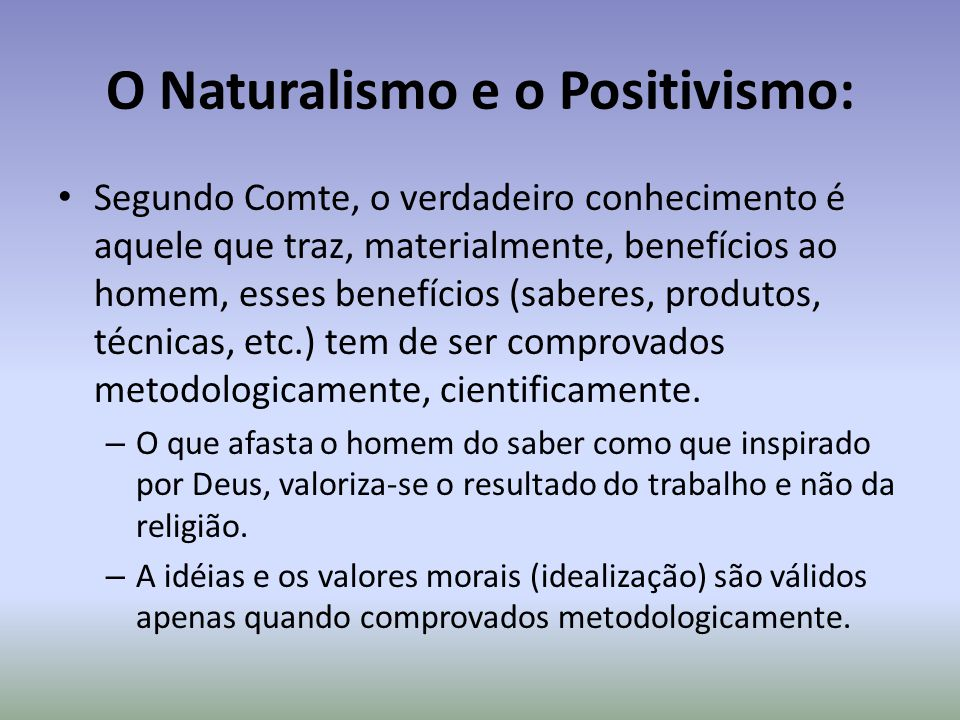 O Naturalismo e o Positivismo: