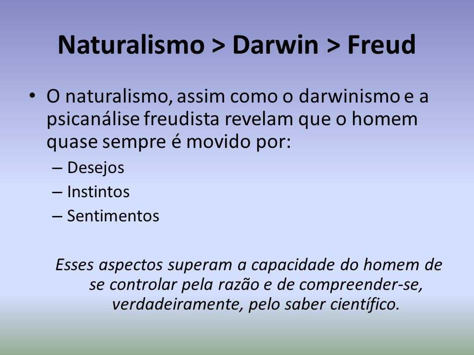 Naturalismo > Darwin > Freud