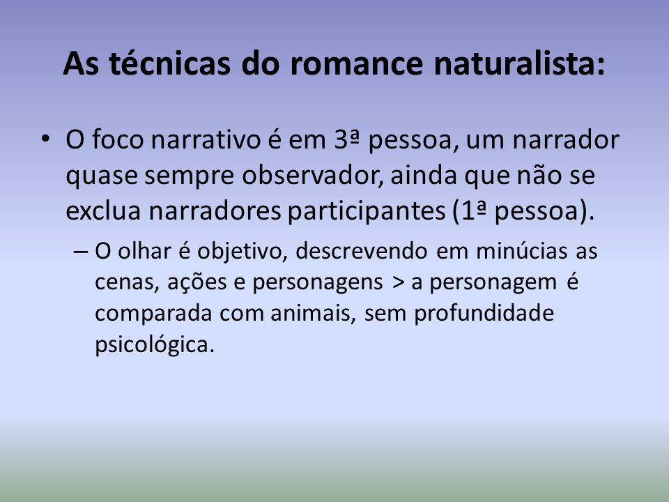 As técnicas do romance naturalista: