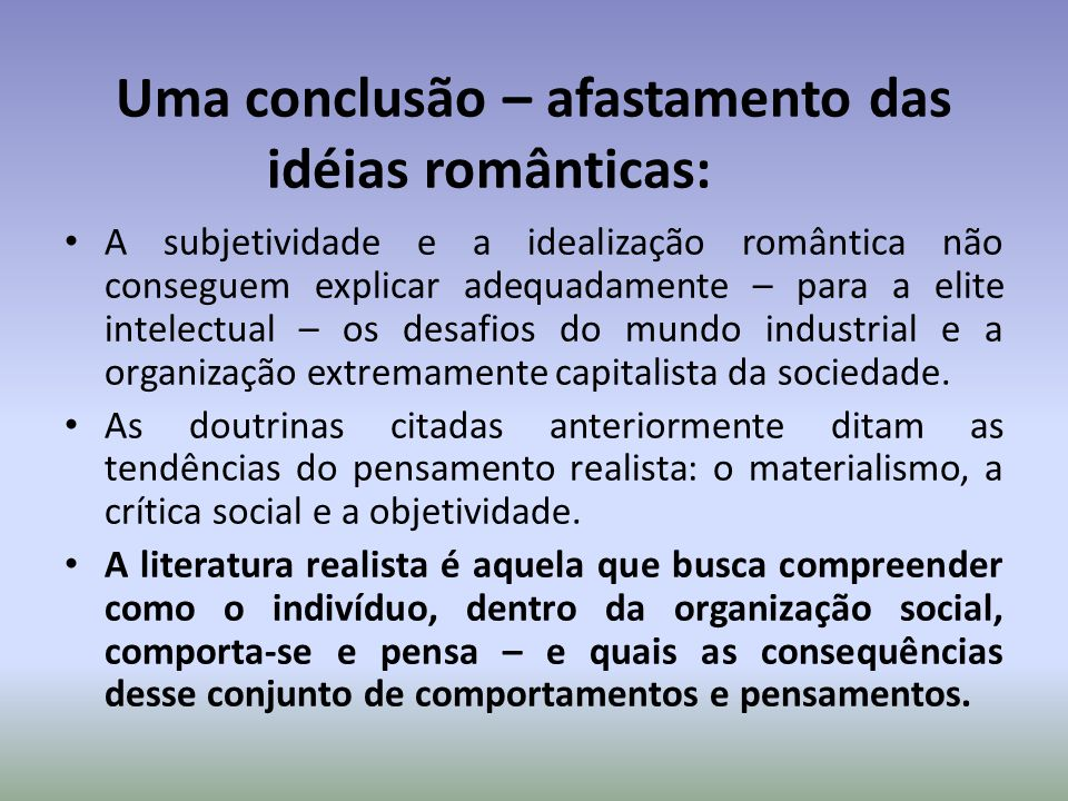 Uma conclusão – afastamento das idéias românticas: