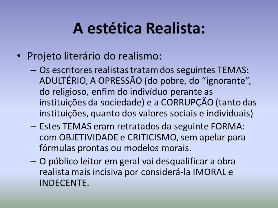 A estética Realista: Projeto literário do realismo: