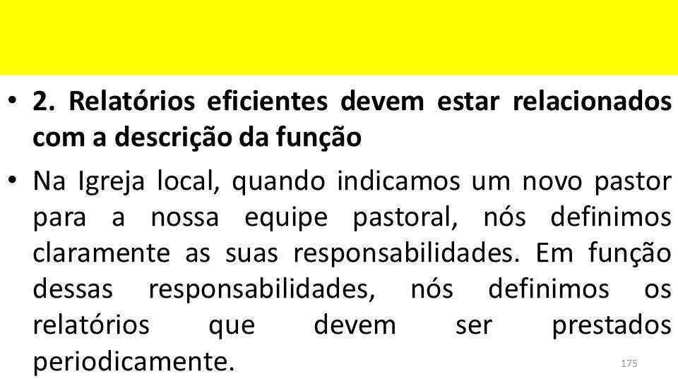 2. Relatórios eficientes devem estar relacionados com a descrição da função