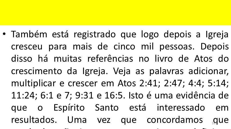 Também está registrado que logo depois a Igreja cresceu para mais de cinco mil pessoas.