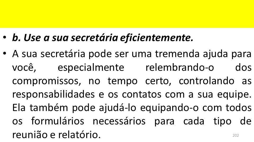 b. Use a sua secretária eficientemente.