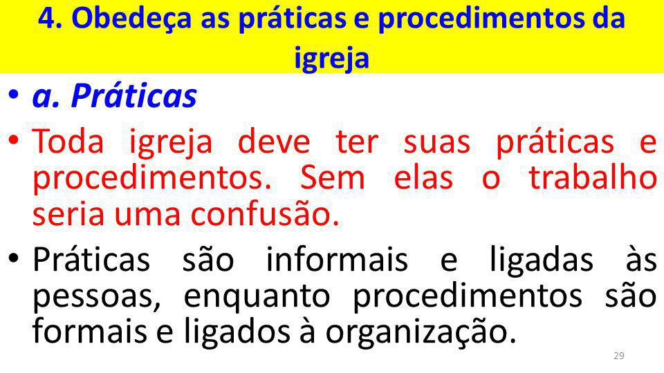 4. Obedeça as práticas e procedimentos da igreja