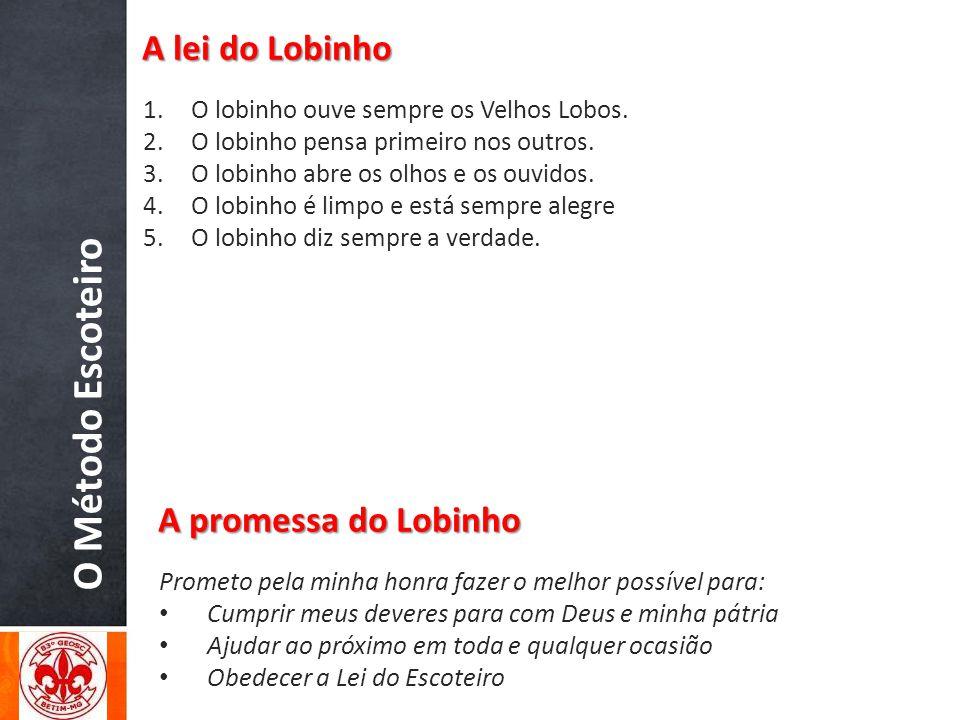 O Método Escoteiro A lei do Lobinho A promessa do Lobinho