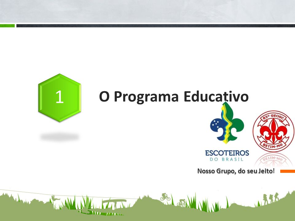O Programa Educativo 1 Nosso Grupo, do seu Jeito!