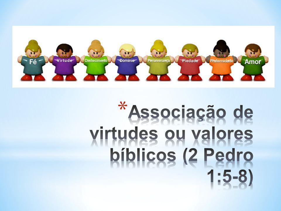 Associação de virtudes ou valores bíblicos (2 Pedro 1:5-8)