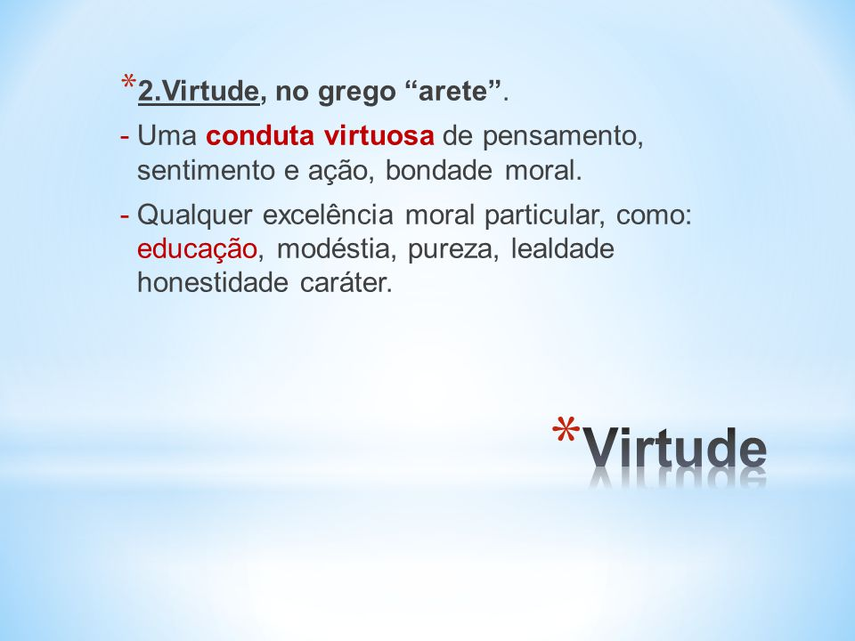 Virtude 2.Virtude, no grego arete .