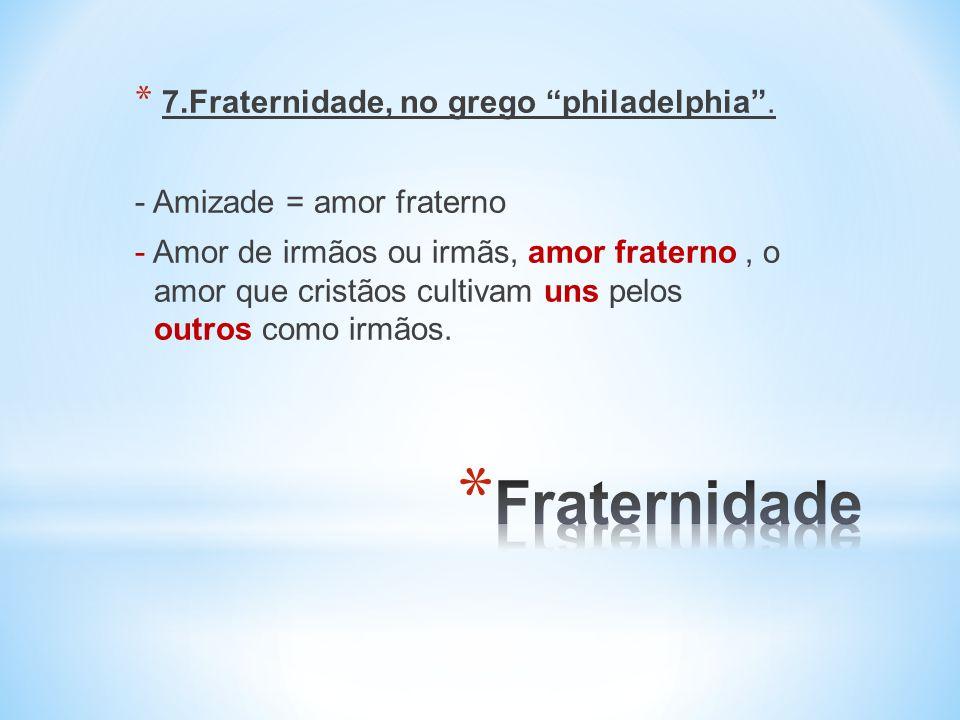 Fraternidade - Amizade = amor fraterno