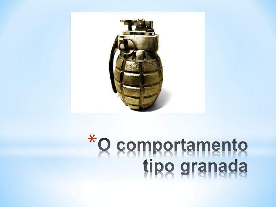 O comportamento tipo granada