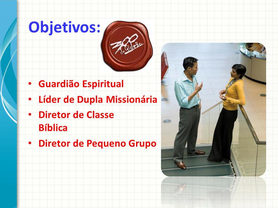 Objetivos: Guardião Espiritual Líder de Dupla Missionária