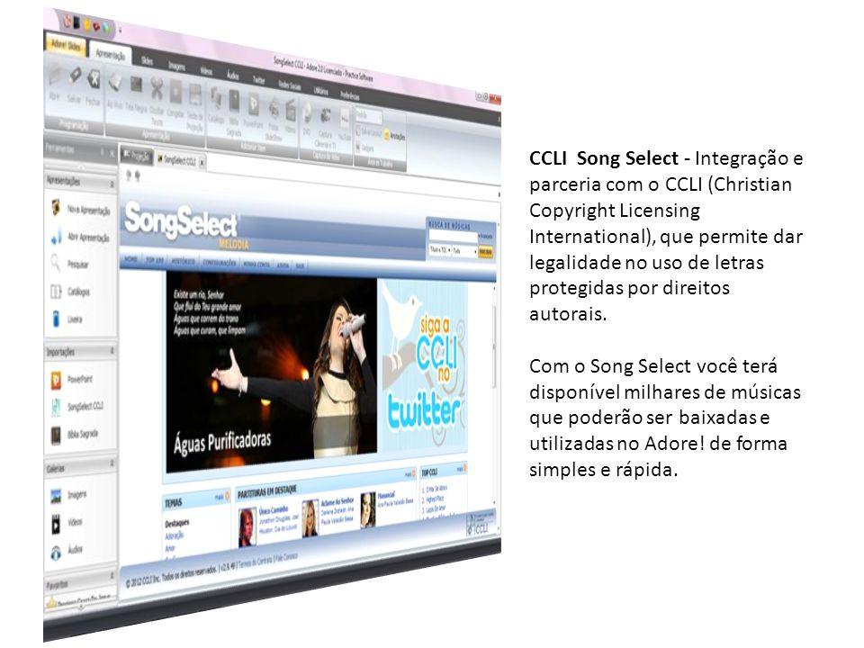 CCLI Song Select - Integração e parceria com o CCLI (Christian Copyright Licensing International), que permite dar legalidade no uso de letras protegidas por direitos autorais.