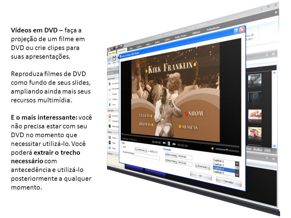 Vídeos em DVD – faça a projeção de um filme em DVD ou crie clipes para suas apresentações.