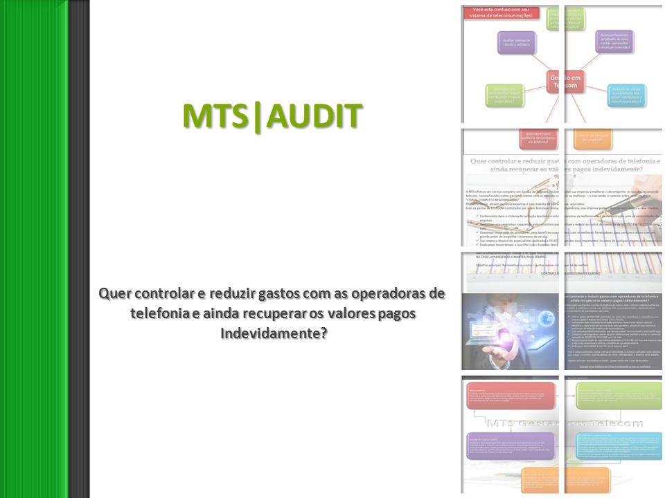 MTS|AUDIT Quer controlar e reduzir gastos com as operadoras de