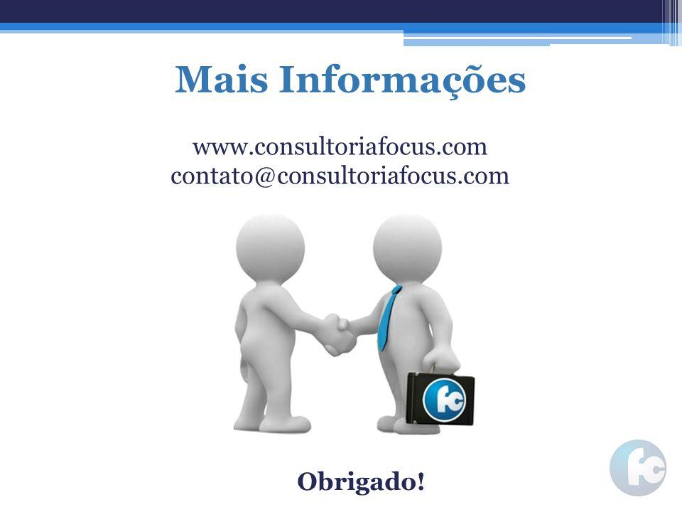 Mais Informações www.consultoriafocus.com contato@consultoriafocus.com