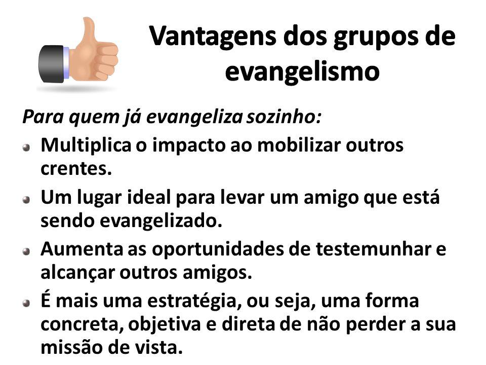 Vantagens dos grupos de evangelismo