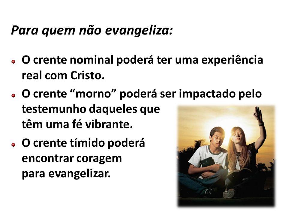 Para quem não evangeliza: