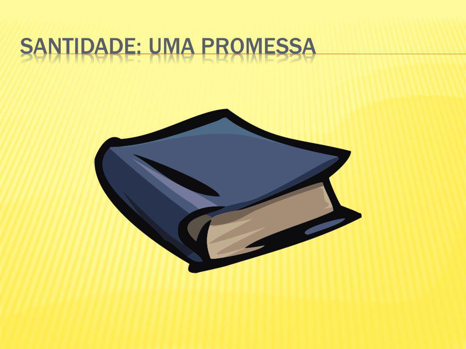 Santidade: Uma promessa