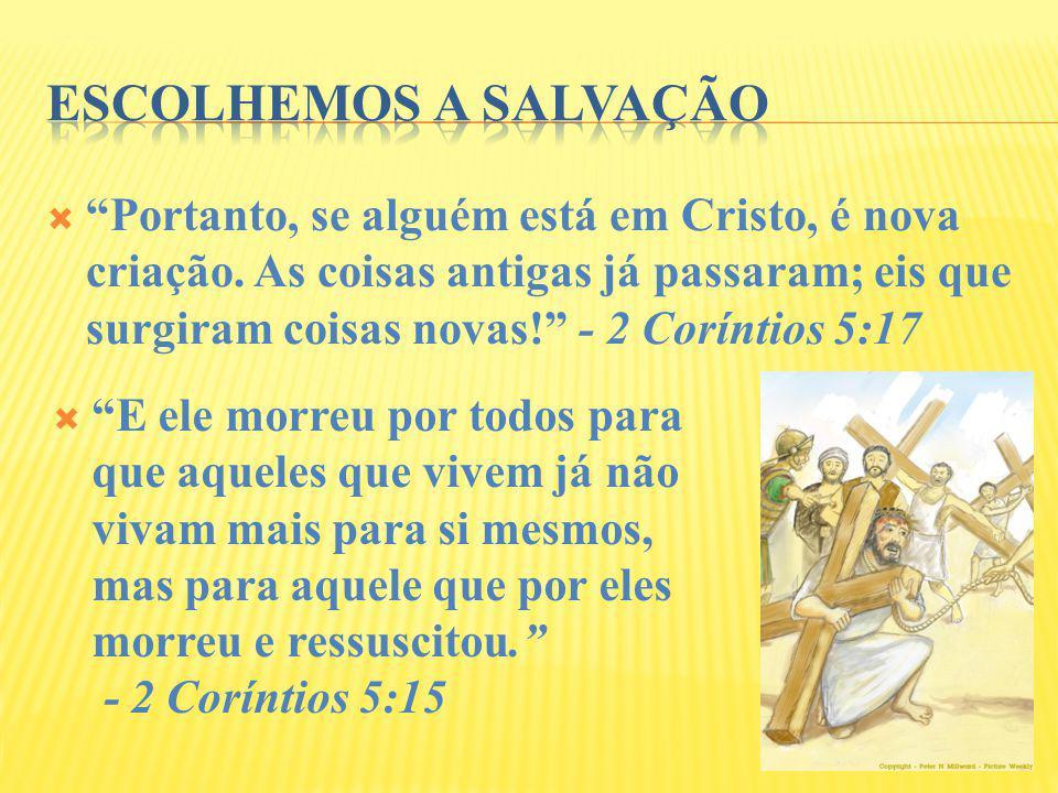Escolhemos a salvação