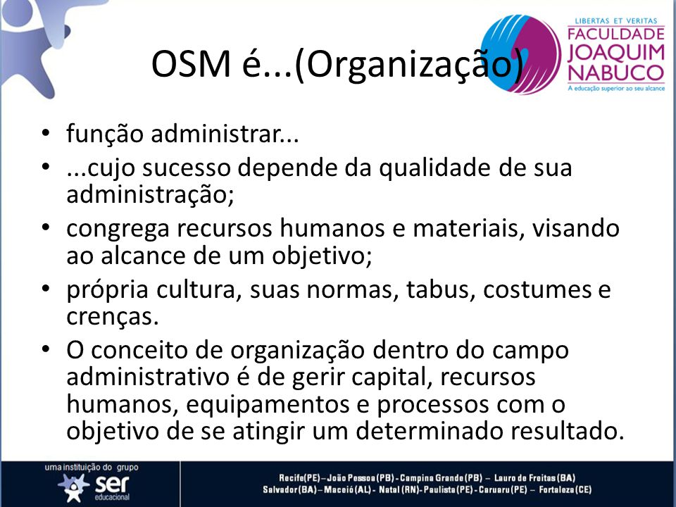 OSM é...(Organização) função administrar...