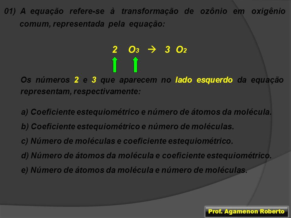 01) A equação refere-se à transformação de ozônio em oxigênio