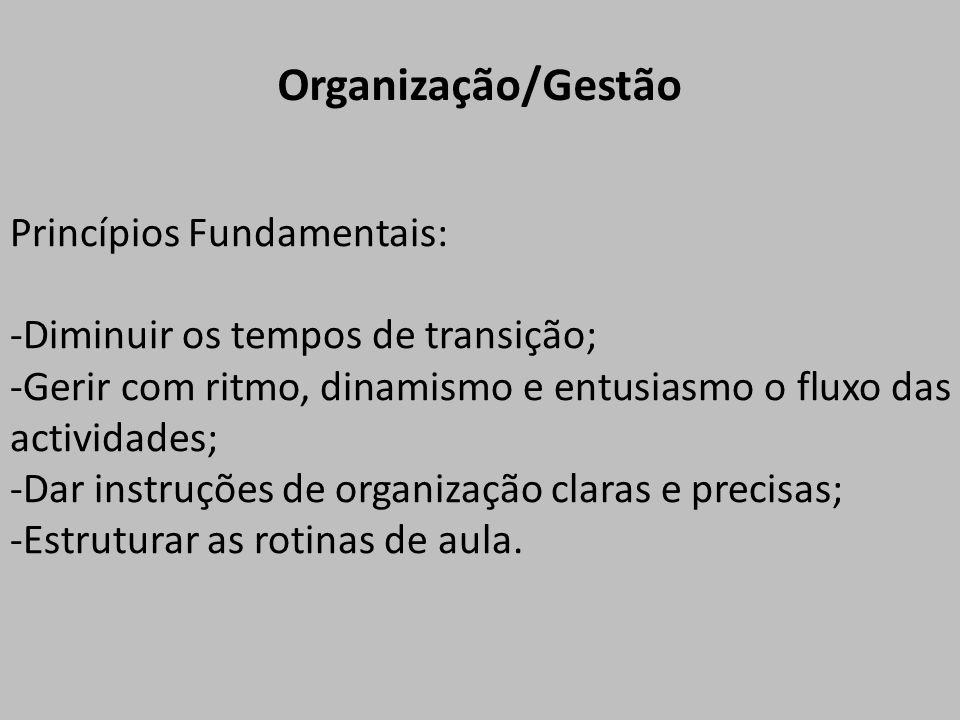 Organização/Gestão Princípios Fundamentais: