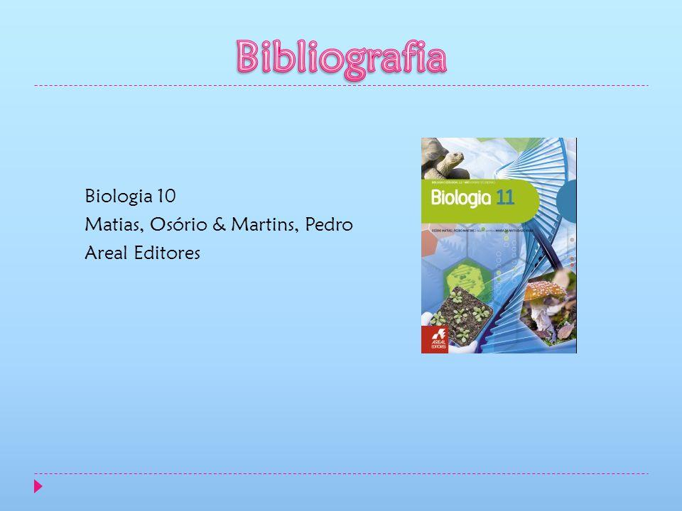 Bibliografia Biologia 10 Matias, Osório & Martins, Pedro