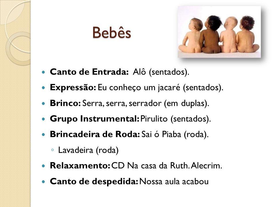 Bebês Canto de Entrada: Alô (sentados).