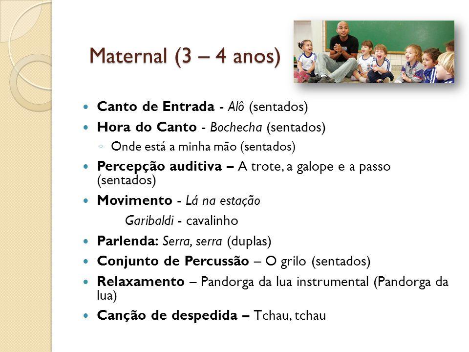 Maternal (3 – 4 anos) Canto de Entrada - Alô (sentados)