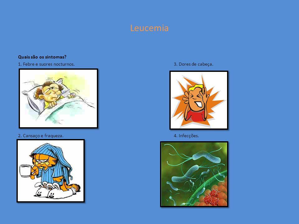 Leucemia Quais são os sintomas