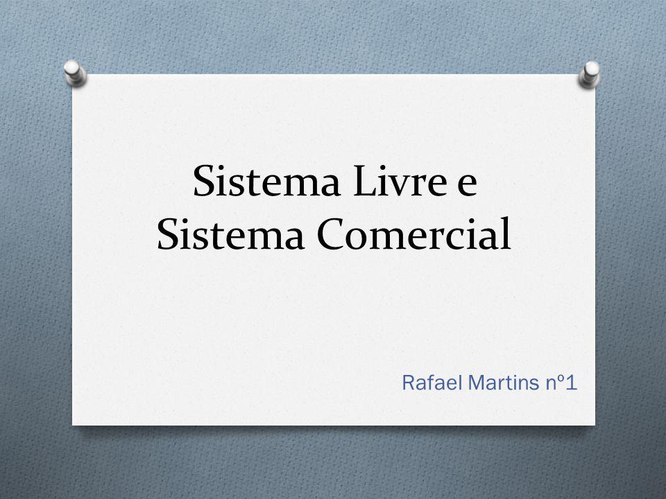 Sistema Livre e Sistema Comercial
