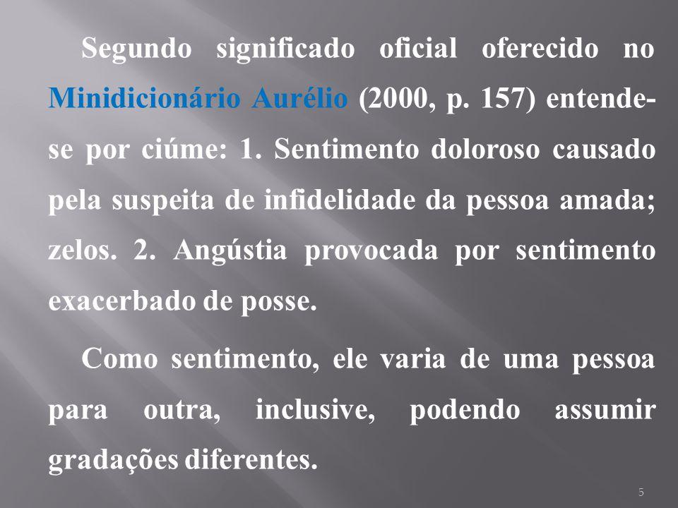 Segundo significado oficial oferecido no Minidicionário Aurélio (2000, p.