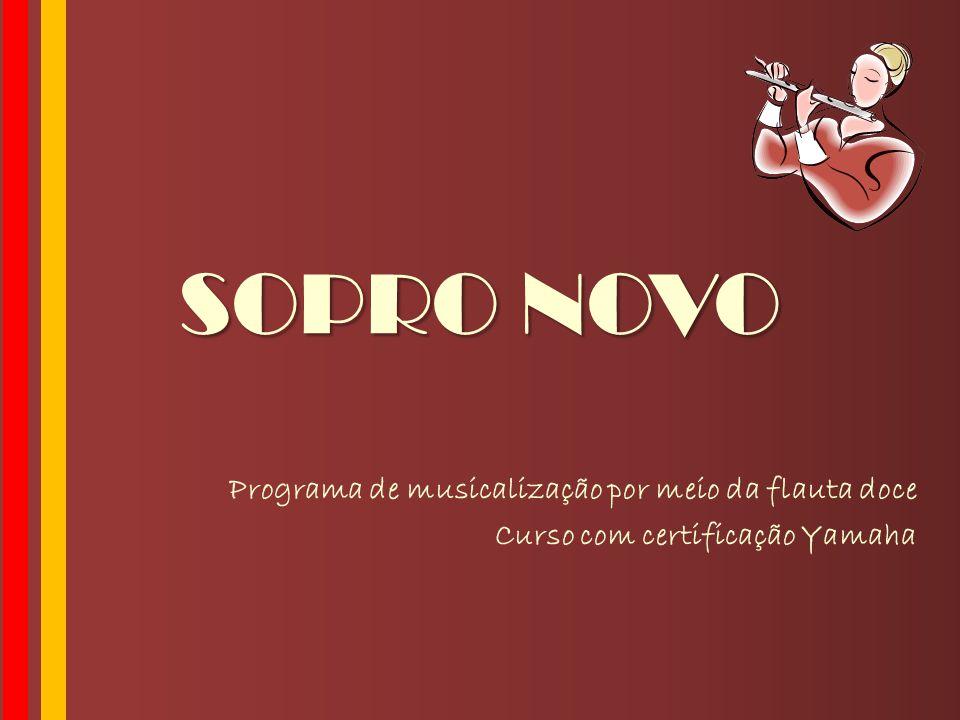 SOPRO NOVO Programa de musicalização por meio da flauta doce