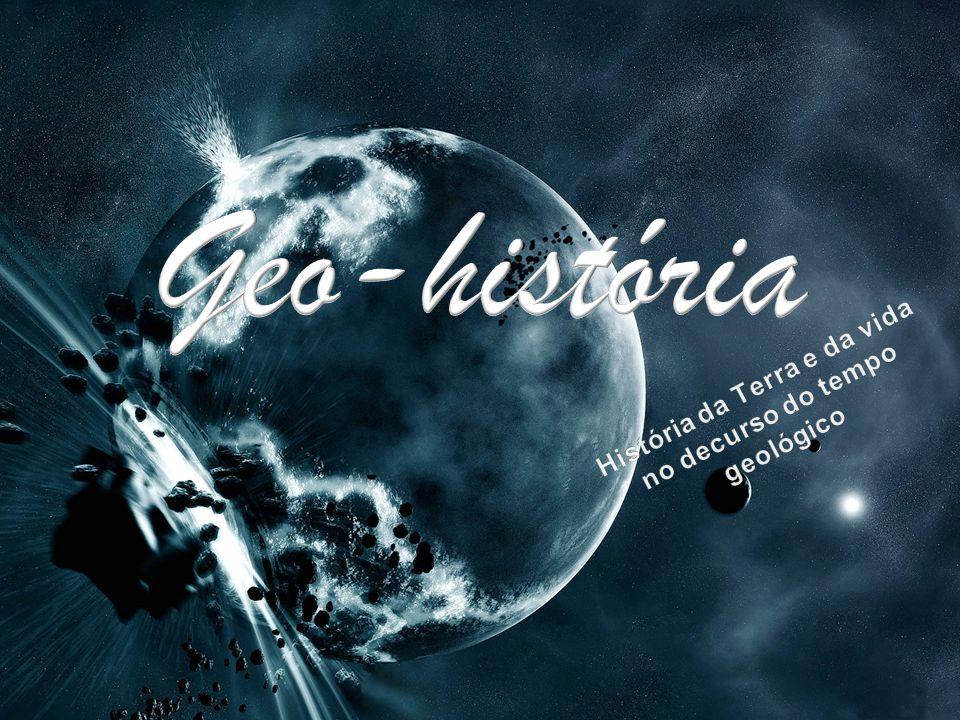 História da Terra e da vida no decurso do tempo geológico