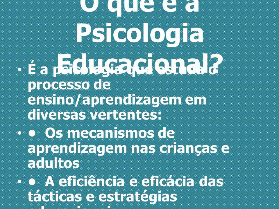 O que é a Psicologia Educacional
