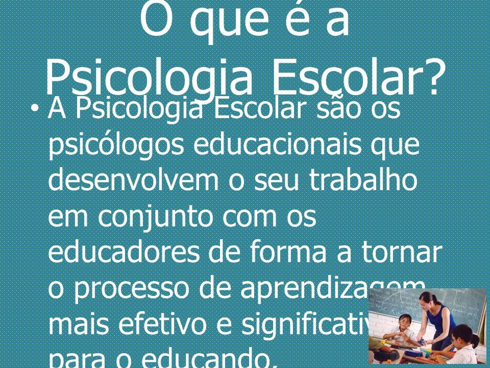 O que é a Psicologia Escolar