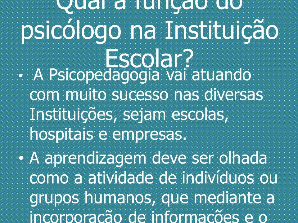 Qual a função do psicólogo na Instituição Escolar