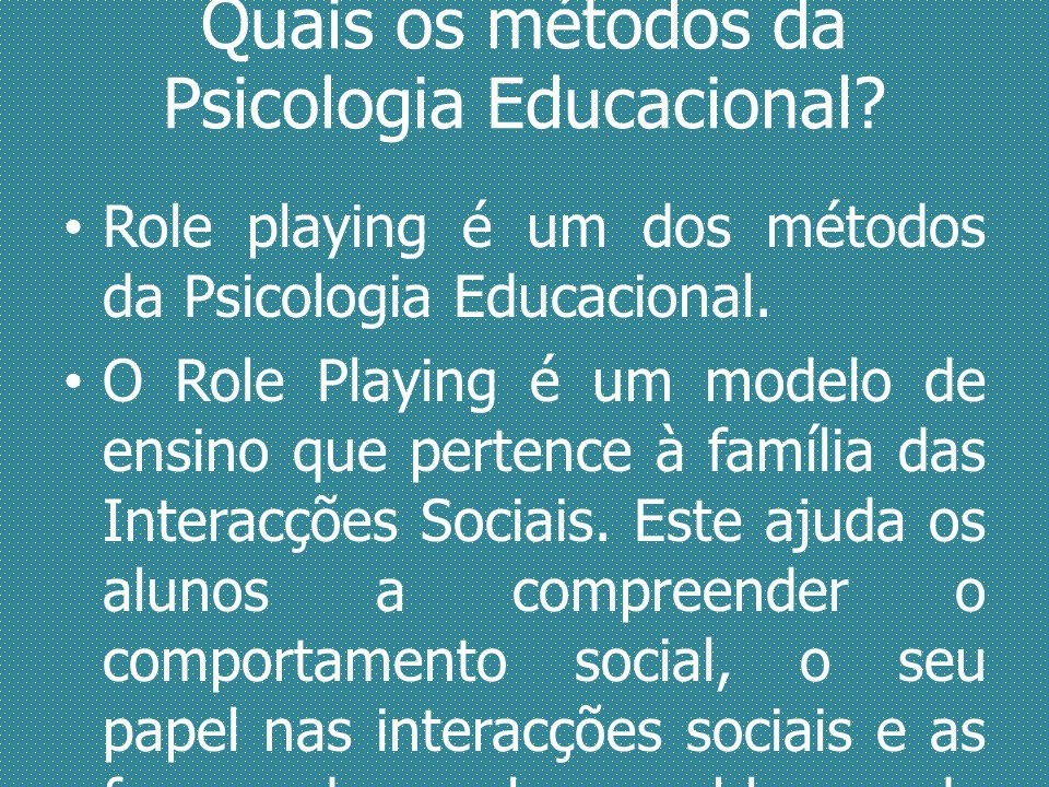 Quais os métodos da Psicologia Educacional