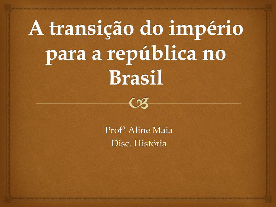 A transição do império para a república no Brasil