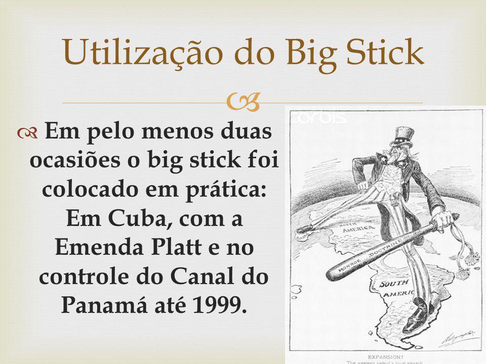 Utilização do Big Stick